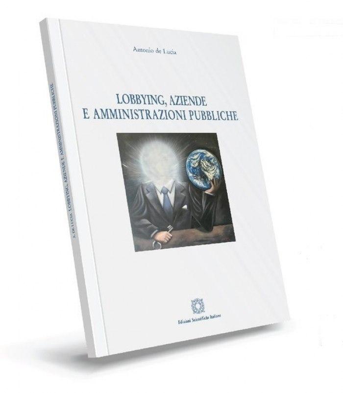 Lobbying, aziende e amministrazioni pubbliche